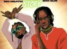 Manu Worldstar & Gemini Major – Short Story mp3 download free lyrics
