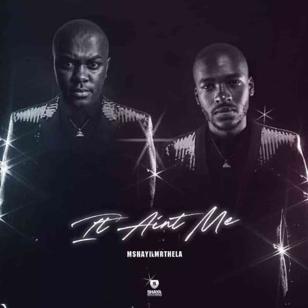 Mshayi & Mr Thela – It Ain't Me (Bootleg) mp3 download free lyrics gqom remix Kygo & Selena Gomez