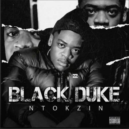 Ntokzin – Black Duke Album zip mp3 download free datafilehost 2021