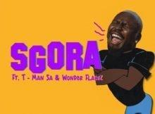 Stilo Magolide – SGORA ft. T-Man SA & Wonder Flawz mp3 download free lyrics