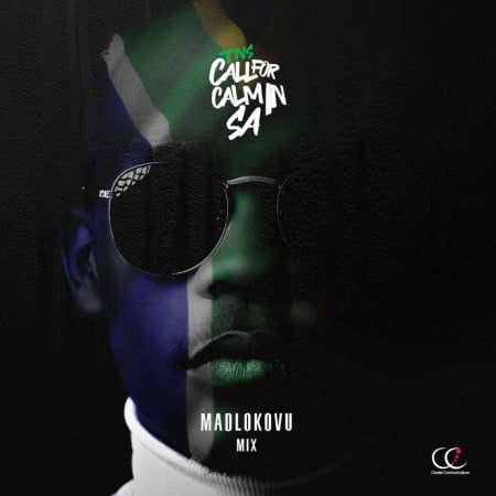 TNS - Call For Calm In SA (Madlokovu Mix) mp3 download free 2021