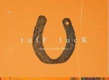 A-Reece & Jay Jody – Tuff Luck mp3 download free lyrics