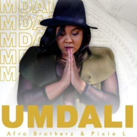 Afro Brotherz & Pixie L – Umdali ft. Unit EM mp3 download free lyrics