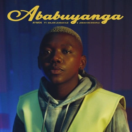 Aymos – Ababuyanga ft. Major League & Josiah De Disciple mp3 download free lyrics