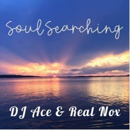 DJ Ace & Real Nox – Soul Searching mp3 download free lyrics