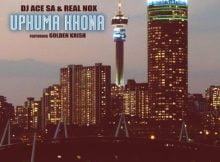 DJ Ace & Real Nox - Uphuma Khona ft. Golden Krish mp3 download free lyrics