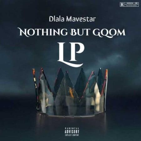 Dlala Mavestar – Let Them Burn ft. Dlala Chass mp3 download free lyrics