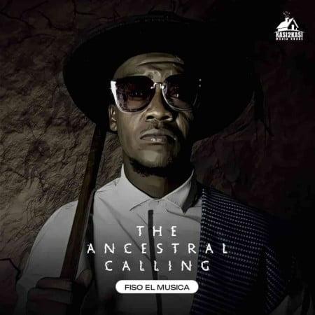 Fiso el Musica – The Ancestral Calling Album zip mp3 download free 2021 datafilehost zippyshare