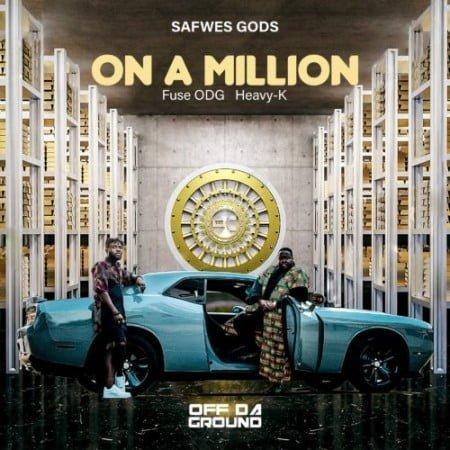 Heavy K, Fuse ODG & Safwes gods – On a Million mp3 download free lyrics