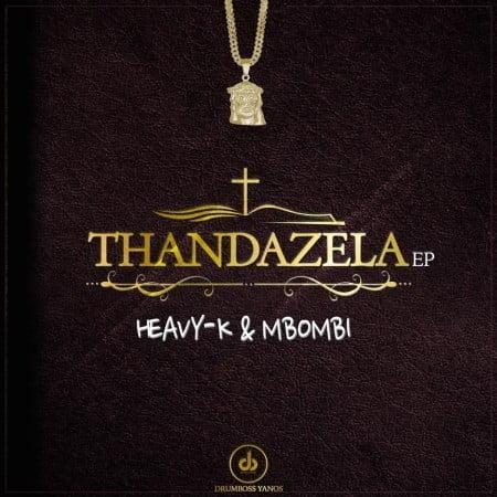 Heavy K & Mbombi – Amathe ft. Ntunja & 20ty Soundz mp3 download free lyrics