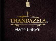 Heavy K & Mbombi – Utywala ft. MalumNator mp3 download free lyrics