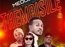 Medosky - Thembisile ft DJ Obza, Leon Lee & Bongo Beats mp3 download free lyrics