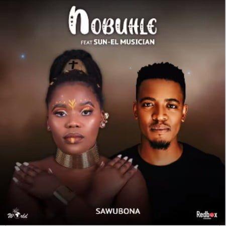 Nobuhle - Sawubona ft. Sun-EL Musician mp3 download free lyrics