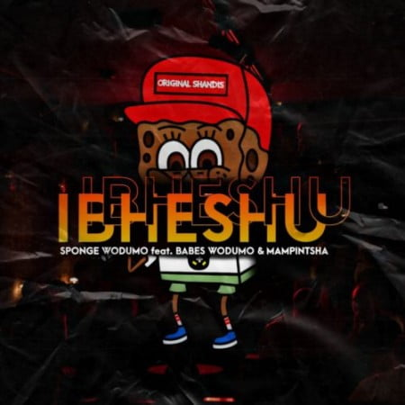 Sponge Wodumo – Ibheshu ft. Mampintsha & Babes Wodumo mp3 download free lyrics