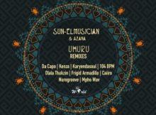 Sun-EL Musician & Azana – Uhuru (Da Capo Afro Touch Remix) mp3 download free lyrics
