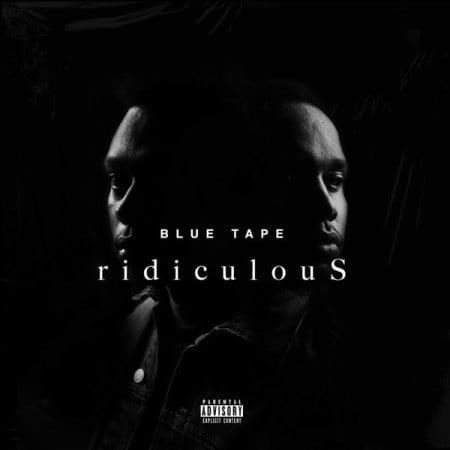 A-Reece, Jay Jody & BLUE TAPE – ridiculouS mp3 download free lyrics