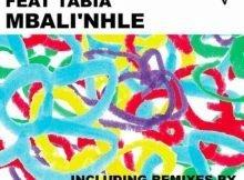 Diamond Dealer Ft. Tabia - Mbali'nhle (Caiiro Remix) mp3 download free lyrics