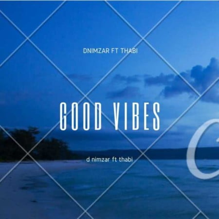 Dnimzar - Goodvibes ft. Thabi mp3 download free lyrics