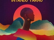Euphonik – Intando Yakho ft. Sino Msolo mp3 download free lyrics