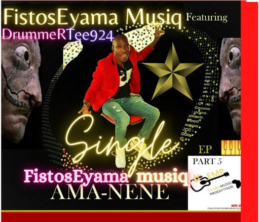 FistosEyama MusiQ - Ama-nene ft. DrummeRTee924 mp3 download free lyrics