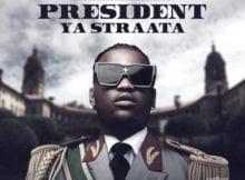Focalistic – President Ya Straata EP zip mp3 download free 2021 datafilehost zippyshare album