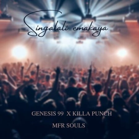 Genesis 99 – Singalali Emakaya ft. Mfr Souls & Killa Punch mp3 download free lyrics