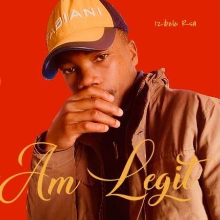 Izibele_Rsa - Am Legit mp3 download free lyrics