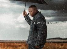 Lloyiso – Seasons mp3 download free lyrics