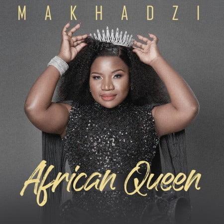 Makhadzi – African Queen Album zip mp3 download free 2021 datafilehost zippyshare