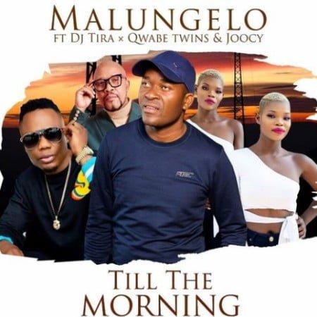 Malungelo – Till The Morning ft. DJ Tira, Q Twins & Joocy mp3 download free lyrics