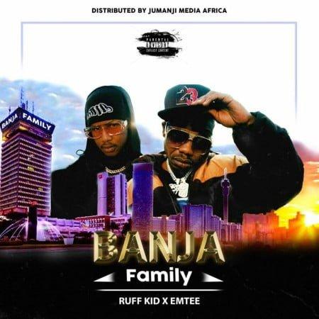 Ruff Kid – Banja (Family) ft. Emtee mp3 download free lyrics