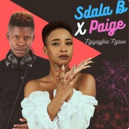 Sdala B & Paige – Ngiyazifela Ngawe mp3 download free lyrics