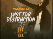 Villager SA - Lust For Destruction Chapter 3 EP zip mp3 download free 2021 datafilehost zippyshare album