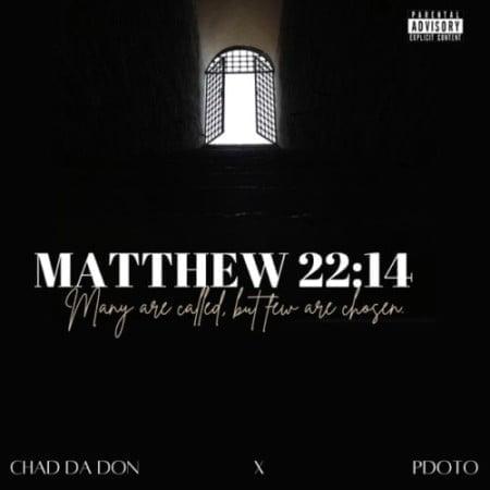 Chad Da Don & Pdot O – Matthew 22:14 EP zip mp3 download 2021 datafilehost zippyshare