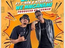 Emza - We Mnganam ft. T-Man & Mthafrica mp3 download free lyrics
