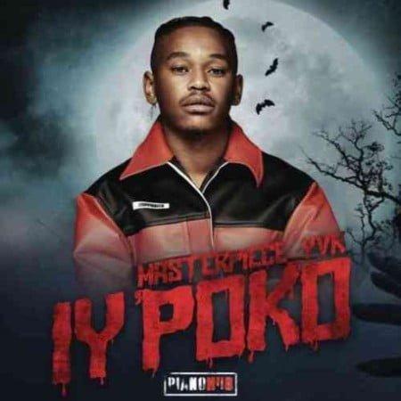 Masterpiece YVK – Manyonyoba ft. Tyler ICU & Mdu aka TRP mp3 download free lyrics