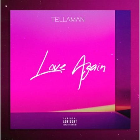 Tellaman – Love Again mp3 download free lyrics